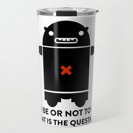 To be or not to be_white Travel Mug