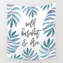 Wild, Barefoot & Free - Palm Leaf Quote Wall Tapestry