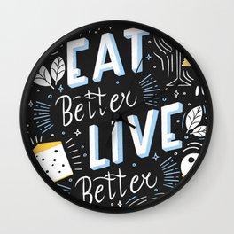 Eat better live better Wall Clock