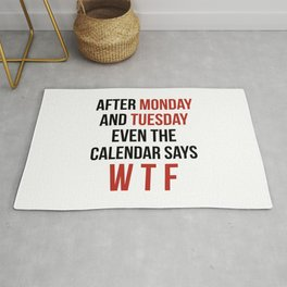 After Monday and Tuesday Even The Calendar Says WTF Rug