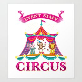Event Staff Circus - Funny Circus and Carnival Art Print