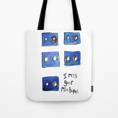 I Miss Your Mix Tapes  Tote Bag