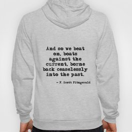And so we beat on - F Scott Fitzgerald quote Hoody