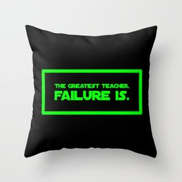 The Greatest Teacher, Failure Is Throw Pillow