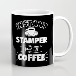 Instant STAMPER - just add coffee Coffee Mug
