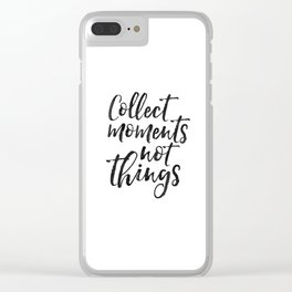 FAMILY WALL DECOR, Collect Moments Not Things,Family Sign,Wedding Quote,Anniversary Print,Enjoy The Clear iPhone Case