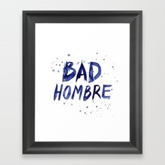 Bad Hombre Typography Watercolor Text Art Framed Art Print