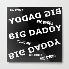 Big Daddy Metal Print