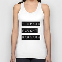 sarcasm Tank Tops featuring I Speak Fluent Sarcasm by Poppo Inc.
