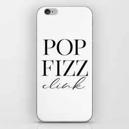 Pop Fizz Clink Sign, Bar Decor, New Years Printable, Gift iPhone Skin
