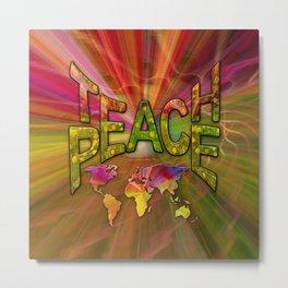 Teach Peace Metal Print