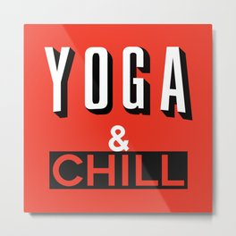 Yoga & Chill Metal Print