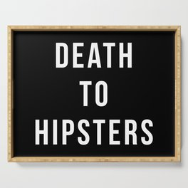 Death To Hipsters Funny Quote Serving Tray