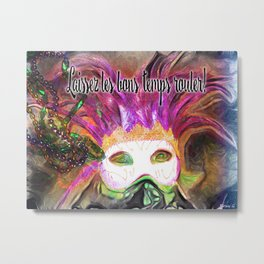 Let the Good Times Roll ( Laissez les bons temps rouler) Metal Print