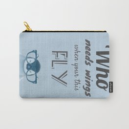 Who needs wings when your this fly Carry-All Pouch