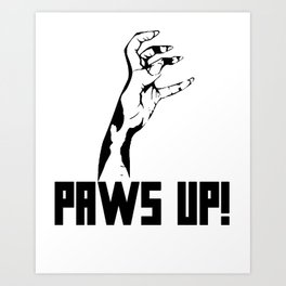 Paws Up! Art Print