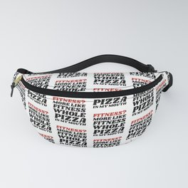 Fitness? More Like Fitness Whole Pizza In My Mouth Fanny Pack