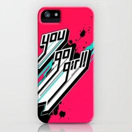 You Go Girl! iPhone Case