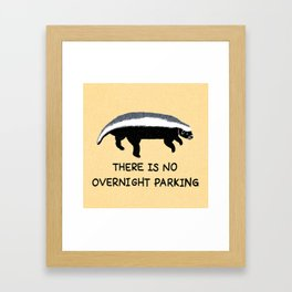 There is No Overnight Parking Framed Art Print