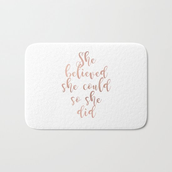 She believed she could so she did - rose gold Bath Mat