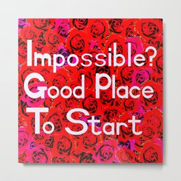 Impossible Good Place To Start On A Bed Of Roses Metal Print