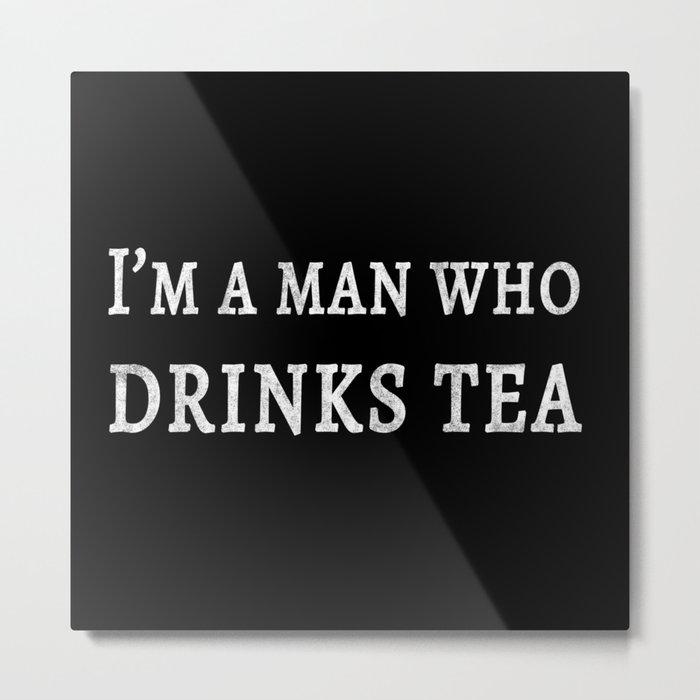 The Tea Quote Metal Print