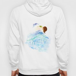 Breathe - Live In The Moment / Mindfulness / Inspirational Art Hoody
