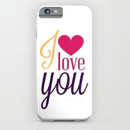 I Love You Valentines Day Valentine iPhone Case