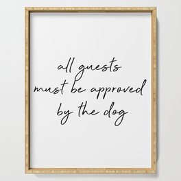 All guests must be approved by the dog Serving Tray