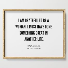 Maya Angelou Quote On Being Grateful To Be A Woman Serving Tray