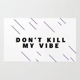 Dont kill My vibe Rug