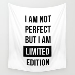 I am not perfect but I am Limited edition - Quote Wall Tapestry