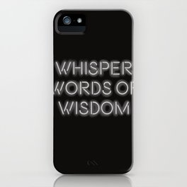 Whisper words of wisdom neon sign iPhone Case