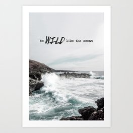 wild like the ocean Art Print