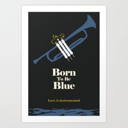Born To Be Blue Art Print