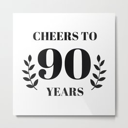 Cheers to 90 Years. 90th Birthday Party Ideas. 90th Anniversary Metal Print