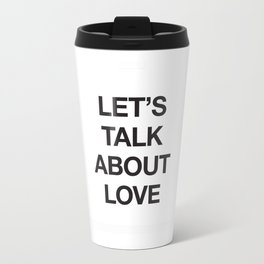 Let's Talk About Love Travel Mug