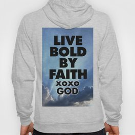 Live Bold By Faith xoxo God Hoody