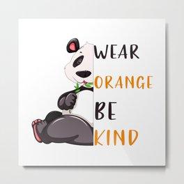wear orange be kind t-shirt Metal Print