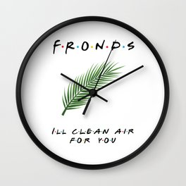 Friends or Fronds? I'll Clean Air for You! Wall Clock