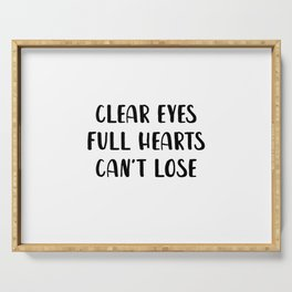 Clear Eyes Full Heart Can't Lose Serving Tray