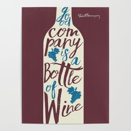 Hemingway quote on Wine and Good Company, fun inspiration & motivation, handwritten typography Poster
