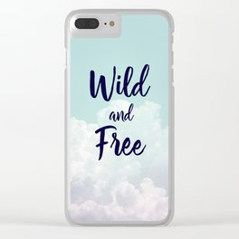 Wild and Free... Clear iPhone Case