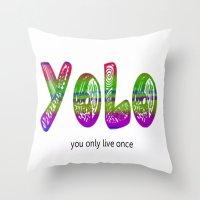 yolo Throw Pillows featuring YoLo by  Alexia Miles photography