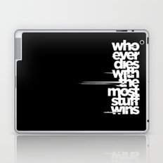 whoever dies with the most stuff wins Laptop & iPad Skin