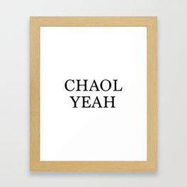 Chaol Yeah White Framed Art Print