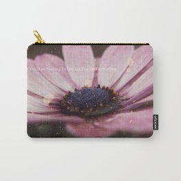If you have nothing to live for, you die for nothing. Carry-All Pouch