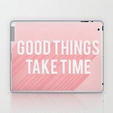 Good Things Take Time (pink) Laptop & iPad Skin