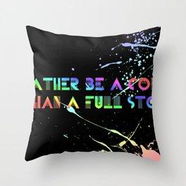 Every Teardrop... Throw Pillow