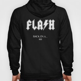 Back In A...Flash Hoody